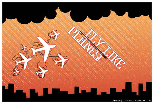Fly Like the Planes.