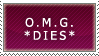 OMG DIES Stamp by webdevelopwolf
