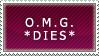 OMG DIES Stamp by webdevelopwolf