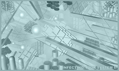 Infecting Your System II by gradiusiccyber