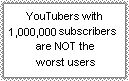 YouTubers with 1m subs are NOT the worst users by SuperMarioFan65