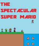 The Spectacular Super Mario by SuperMarioFan65