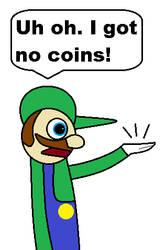 Luigi Got No Coins