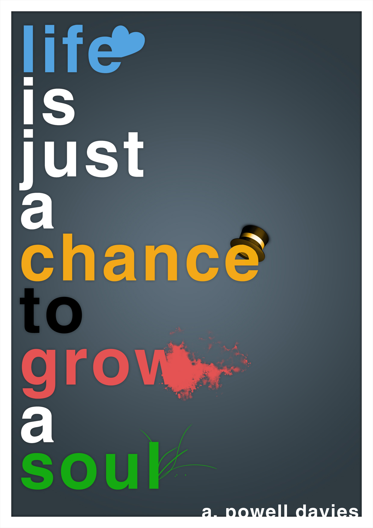 'Life is just a chance...'