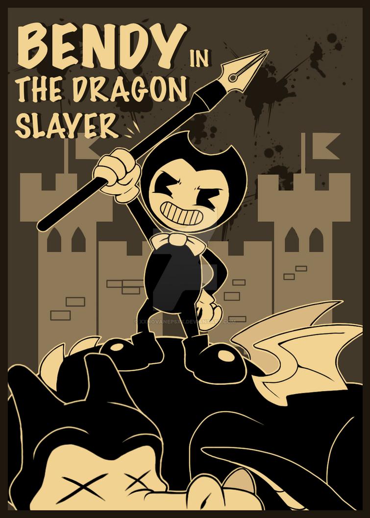 Bendy in the Dragon Slayer by xXNovaNepsXx