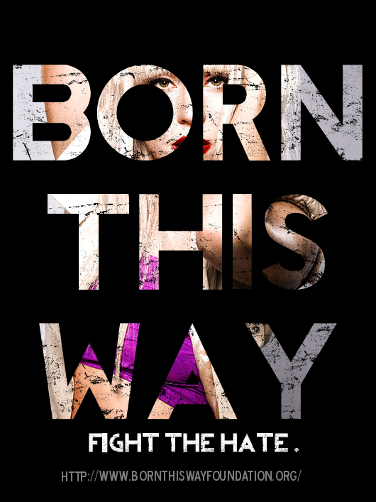 Born This Way: Fight The Hate by 4thElementGraphics