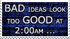 Bad ideas look Good -stamp by Sysirauta
