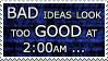 Bad ideas look Good -stamp