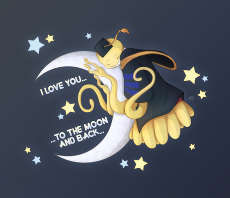 I love you...to the moon and back...