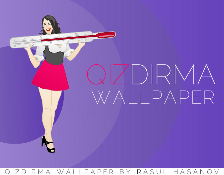 Qizdirma Wallpaper by rasulh