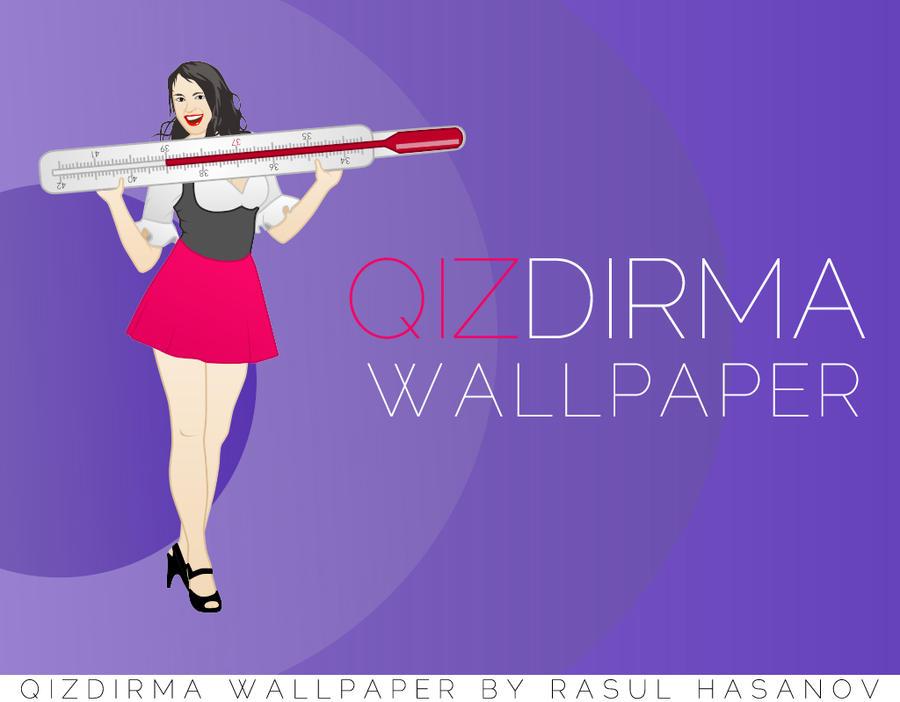 Qizdirma Wallpaper by rasulh