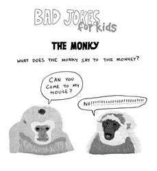 Bad Jokes FOR KIDS----The Monky by bobbymono