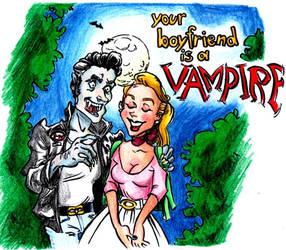Your Boyfriend Is A Vampire