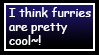 I think Furries are cool by L-oopy--Doodles