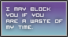 I Block Idiots Who Are A Waste Of Time by TheArtFrog