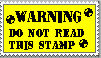 WARNING DO NOT READ THIS STAMP