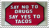 Drugs and Tacos by DaRk-Stamps