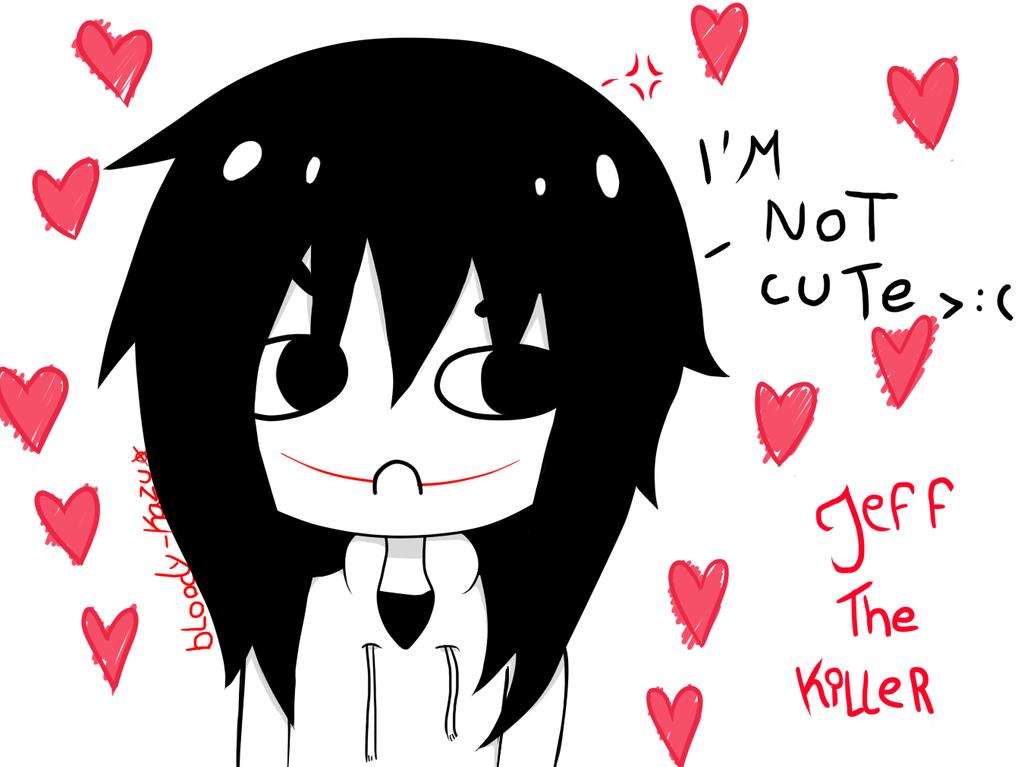 Jeff  the killer - I'm Not Cute! by bloody-kazu
