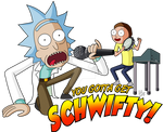 You Gotta Get Schwifty!