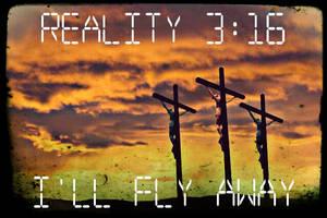 Reality 3:16- I'll Fly Away