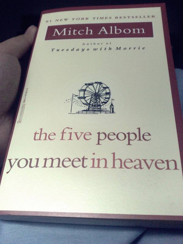 5 people you meet in heaven essay The five people you meet in heaven is about a man who ends up dying while trying to save a little girl from a ride his name was eddie eddie goes through the book in 5 different people's heaven.
