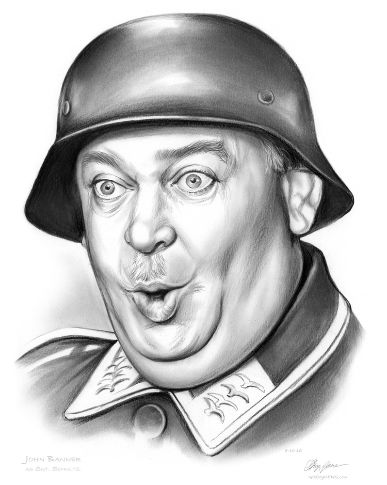 John Banner as Sgt. Schultz by gregchapin