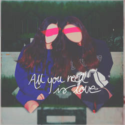 +All you need is love