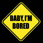 Baby Im Bored