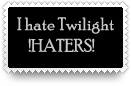 I hate Twilight haters by cryptic-sacrifice