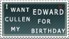 I want Edward Cullen