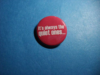 Always the Quiet Ones...