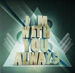 I am with you always by osbjef