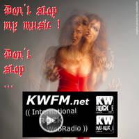 KWFM.net _ DON'T STOP MY MUSIC ! DON'T STOP ... by KWFMdotnet