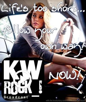 KW ROCK_! by KWFM.net _ Life's too short...