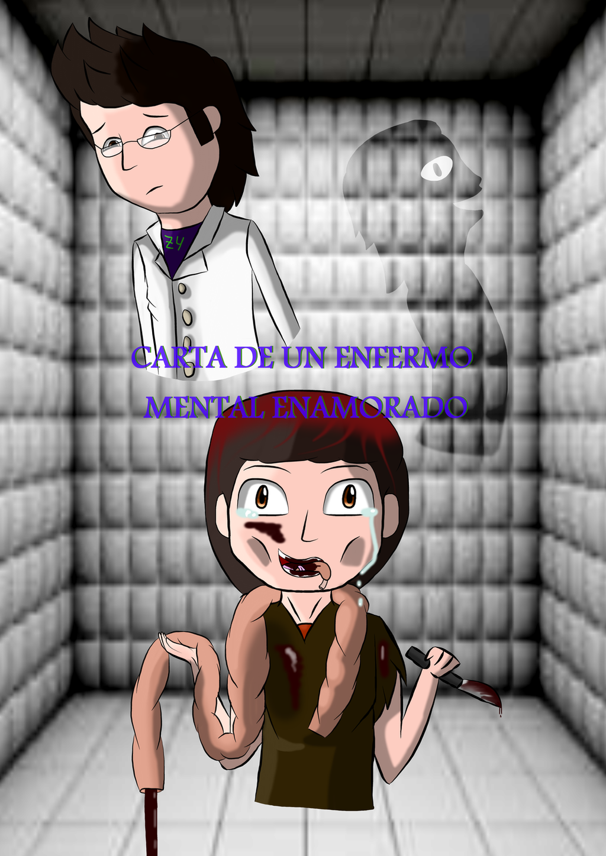 Carta De Un Enfermo Mental Enamorado - Homenaje by marigetta777
