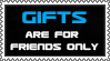 Gifts: Friends only by Stampedd