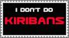 I don't do: Kiribans by Stampedd