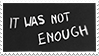 it was not enough by kawaiistamps