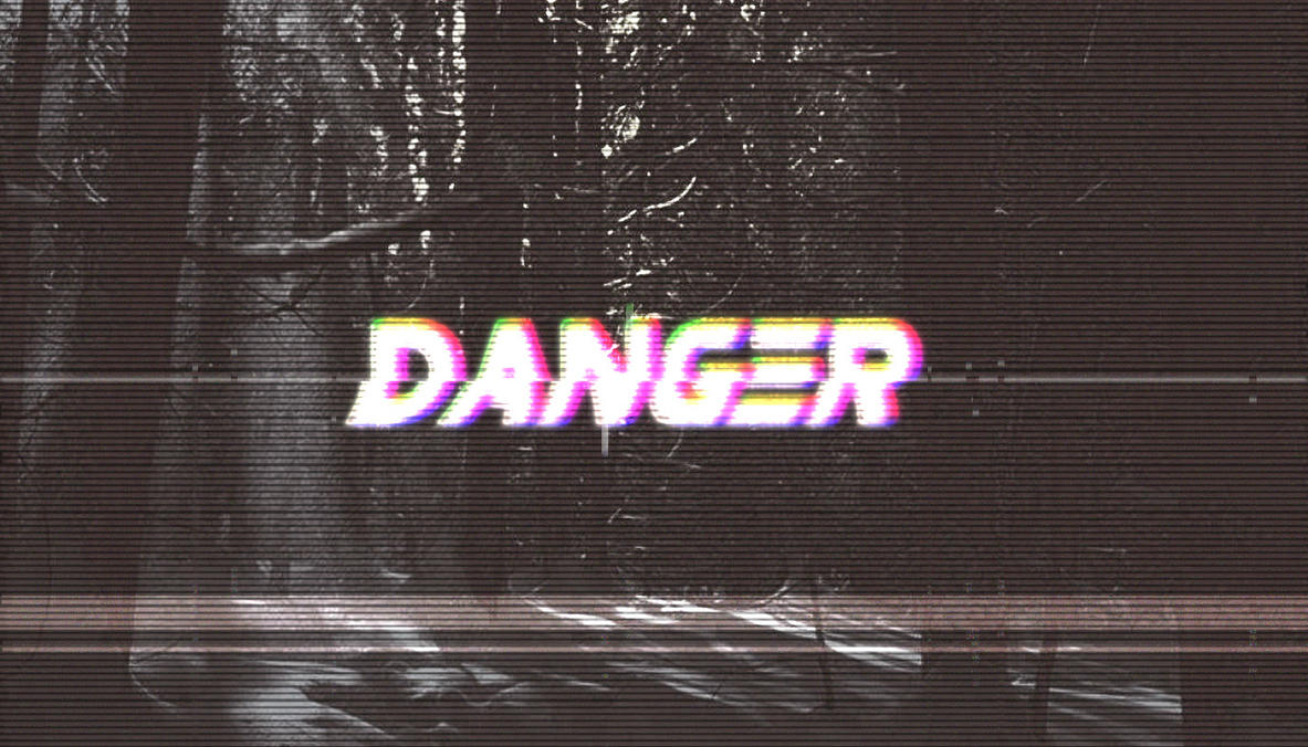 DANGER. by Esoteriks