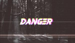 DANGER. by Esoteriks