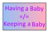 Having a Baby =/= Keeping It by xVanyx