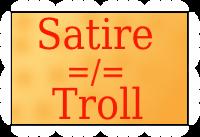 Satire =/= Troll by xVanyx