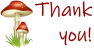 Mushroom Thank you! Message