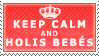 KEEP CALM AND HOLIS BEBES by Tunazilla