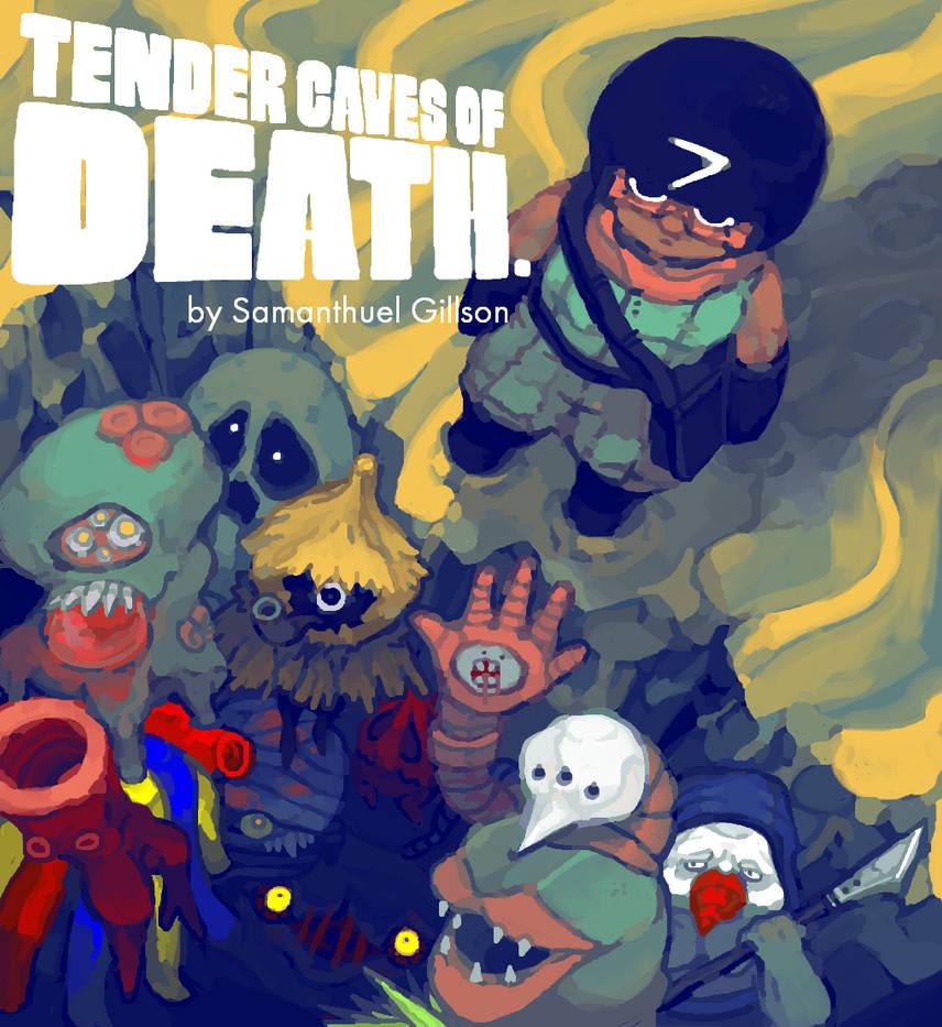 Tender Caves of Death