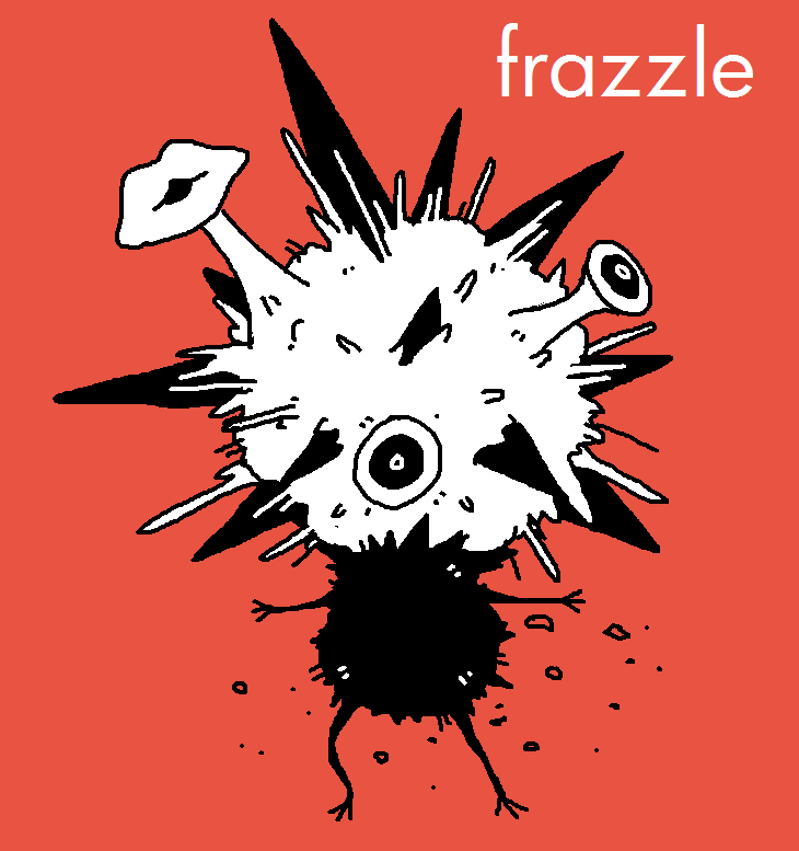 Frazzle by splendidland