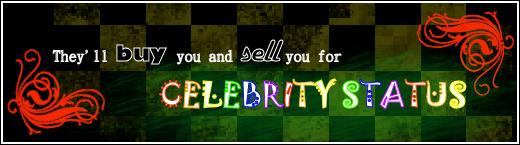 Celebrity Status banner by skyestarweaver