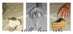 I still love cake