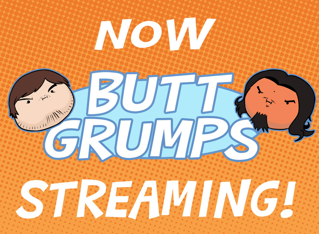 Butt Grumps Streaming! by Carmessi