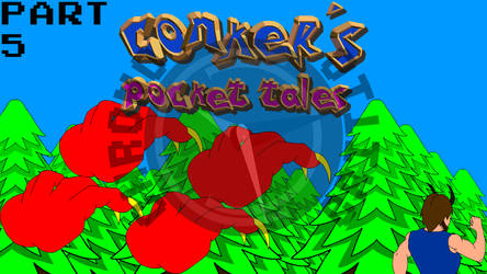 Conker's Pocket Tales (Part 5) by ChronoCritic